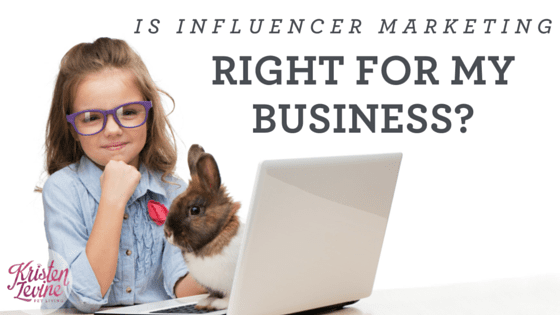 Is influencer marketing right for my business?