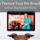 TV marketing is alive and well! See how to leverage this powerful platform for your pet brand without buying advertising.